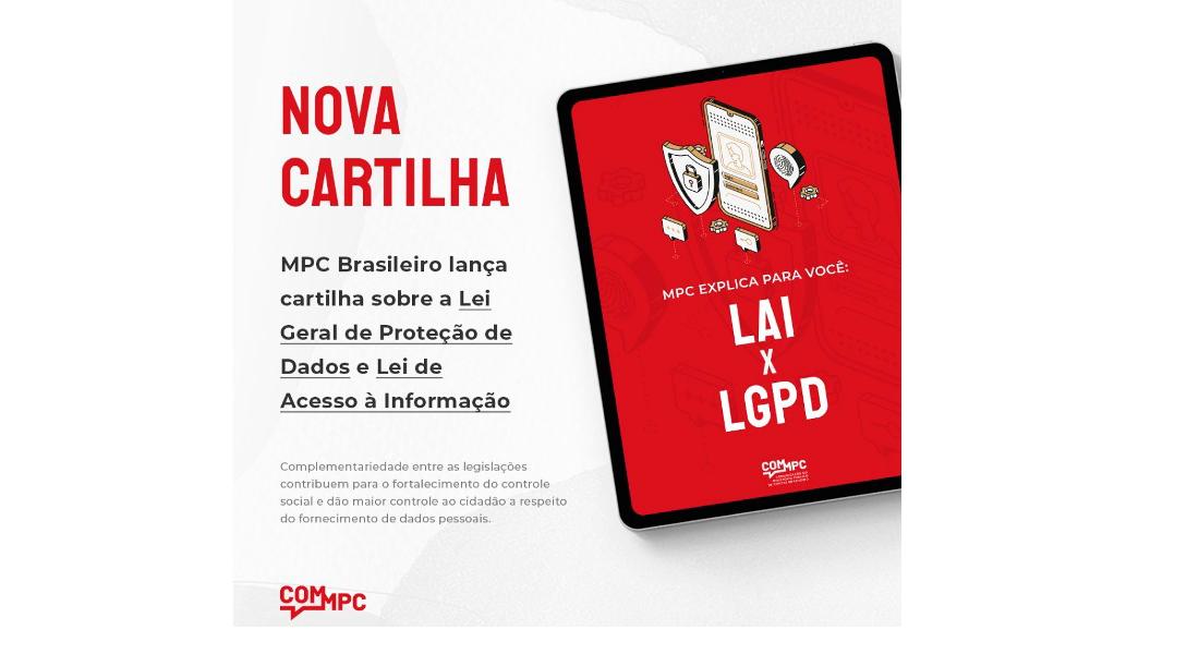 Ministério Público de Contas Brasileiro Lança Cartilha Sobre a LGPD e a Lei de Acesso à Informação